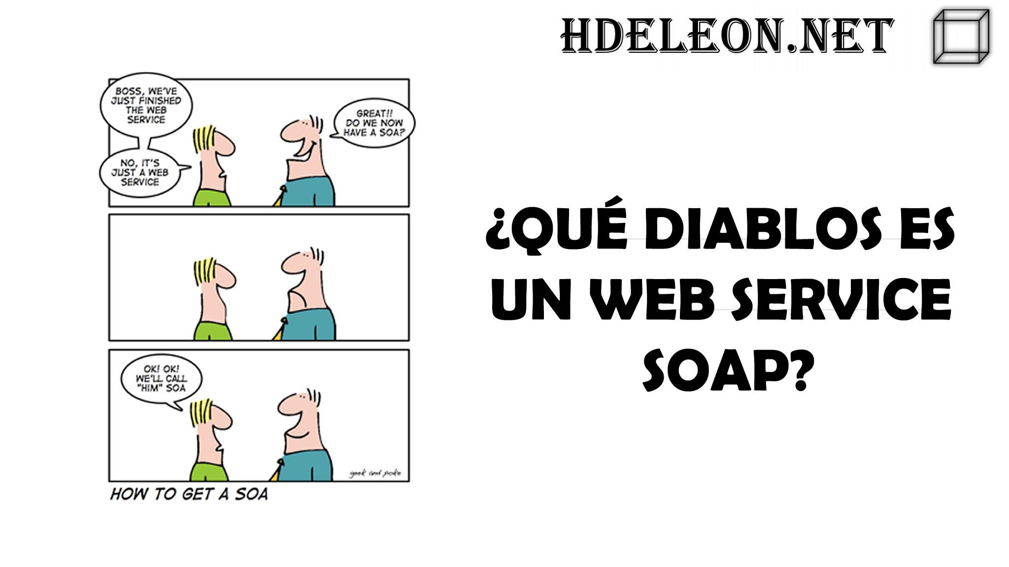 ¿Qué diablos es un web service SOAP? Creación en C# .Net WCF
