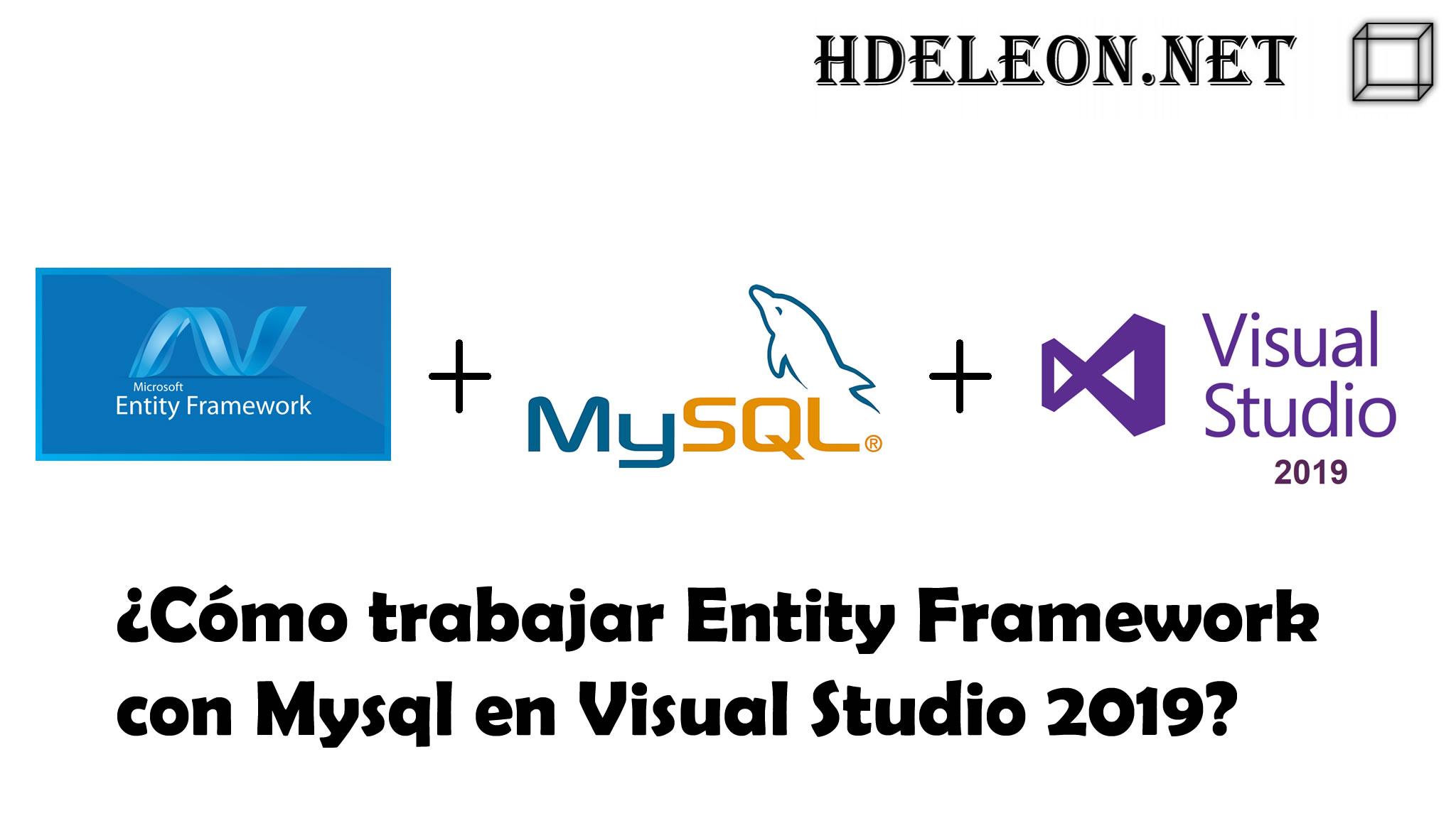 ¿Cómo trabajar Entity Framework con Mysql en Visual Studio 2019?