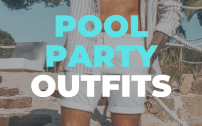 Pool Party Outfits for Men Summer 2020 | The Fashion Wolf