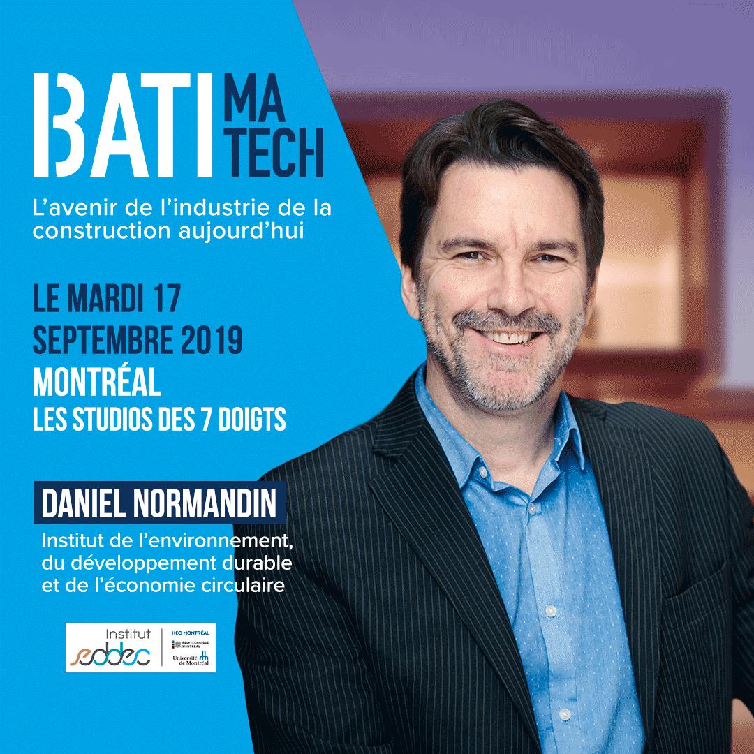 Conférencier Batimatech Daniel Normandin