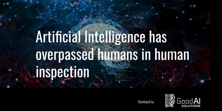 Artificial intelligence has overtaken humans in visual inspection