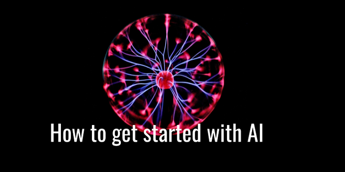 How to get started implementing AI in your business