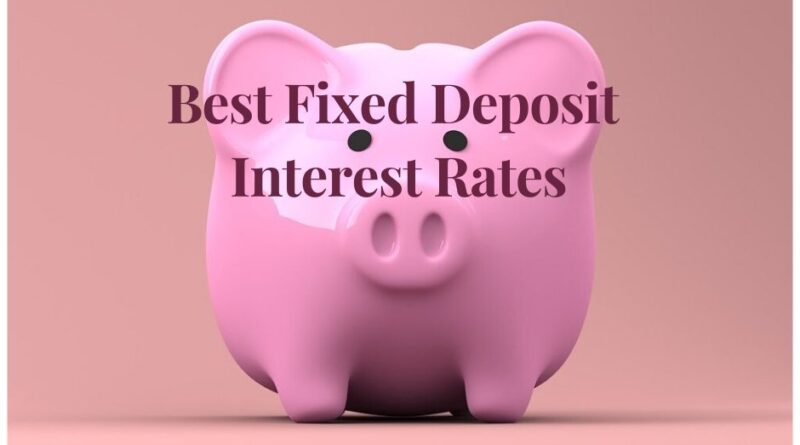 Best Fixed Deposit Interest Rates
