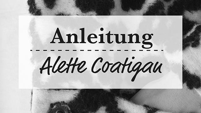 Anleitung – Alette Coatigan