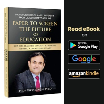 "The Education Group, Dr. Vikas Singh, has written a book with the title ""Paper to Screen - The Future of Education""."