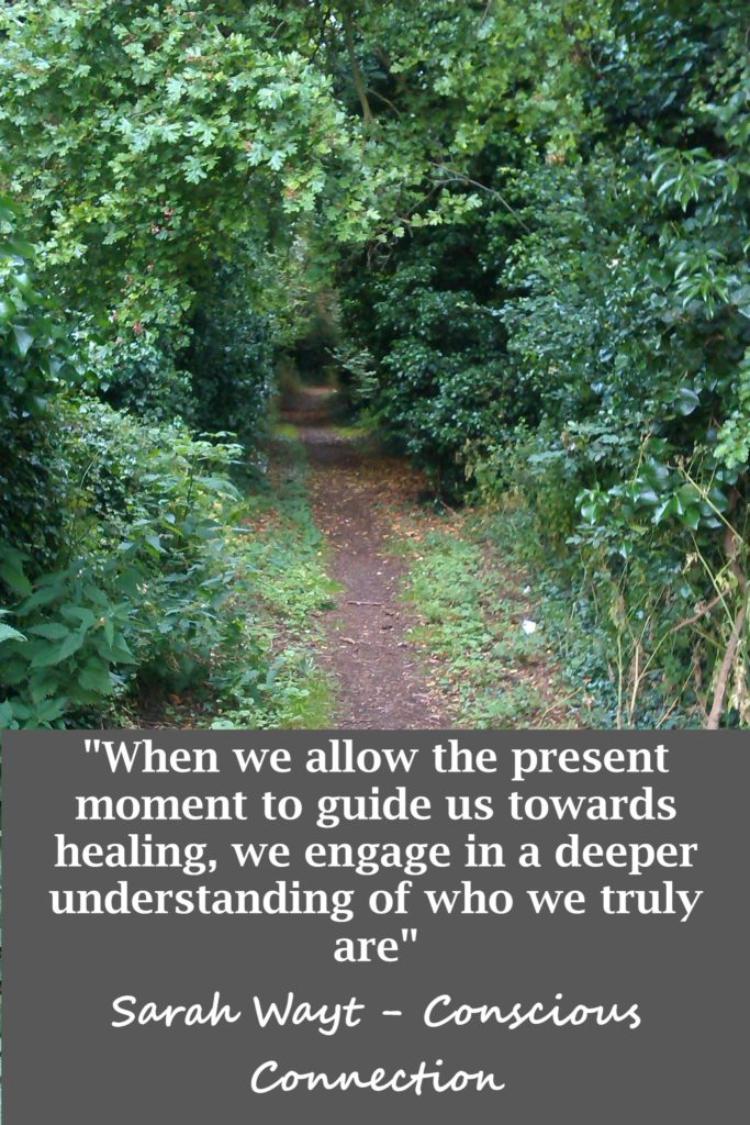 when we allow the present moment to guide us towards healing