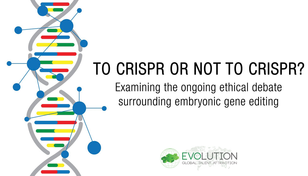 To CRISPR or not to CRISPR: The Ongoing Ethical Debate Surrounding Embryonic Gene Editing