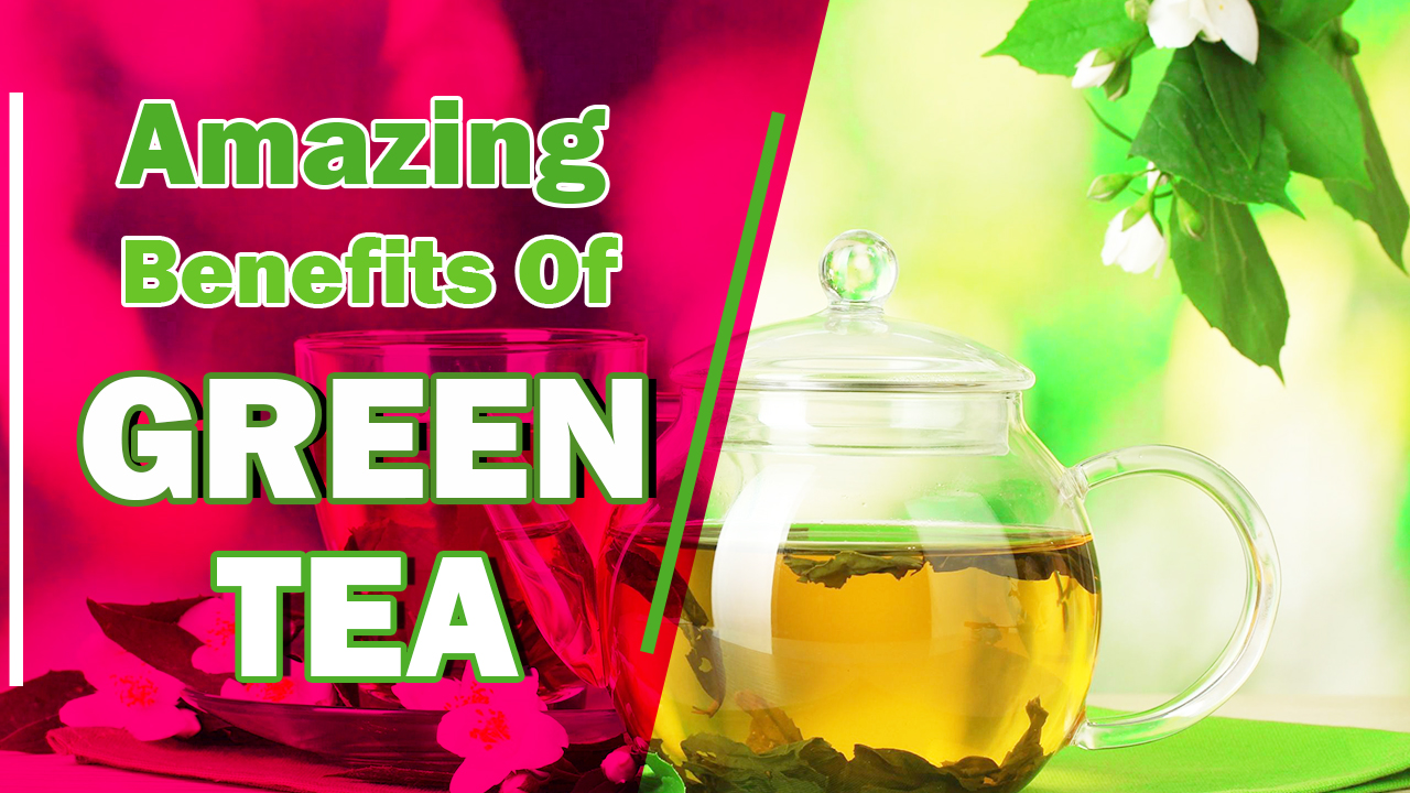 Top 7 Benefits Of Green Tea – Why People Drink This?