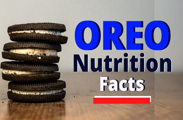 Oreo Nutrition Facts: Do You Know These Things About Oreos?