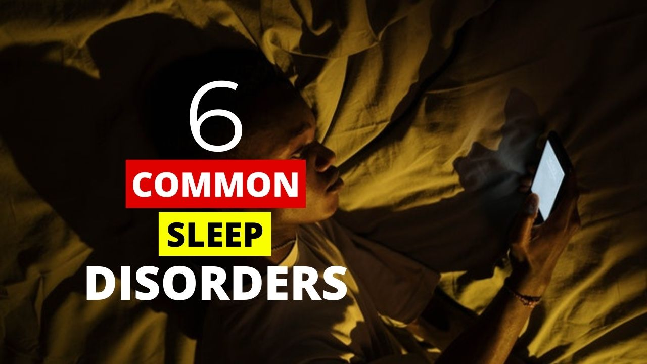 Read more about the article Sleep Disorders: 6 Most Common Sleep Disorders You Must Know