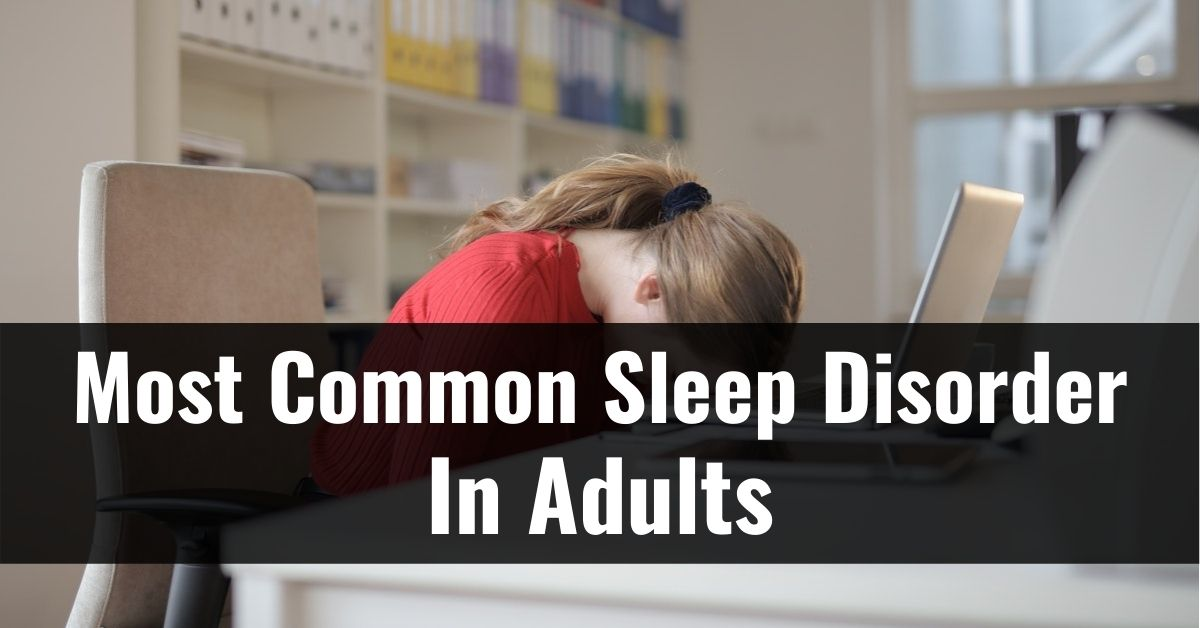 Read more about the article What is the most common sleep disorder in adults?