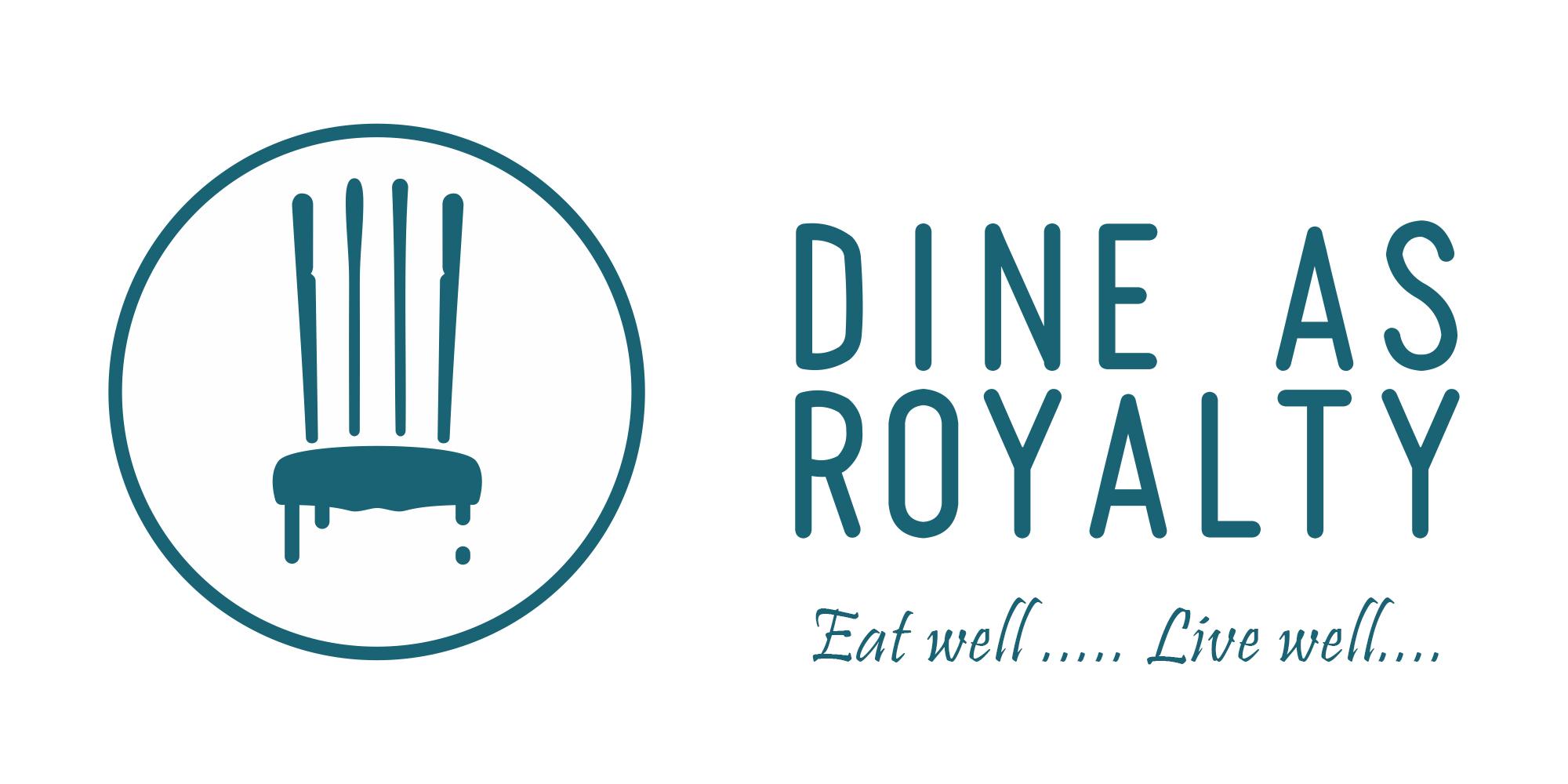 Dine As Royalty