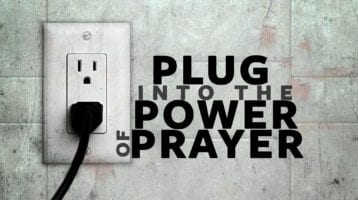 Plug into Prayer