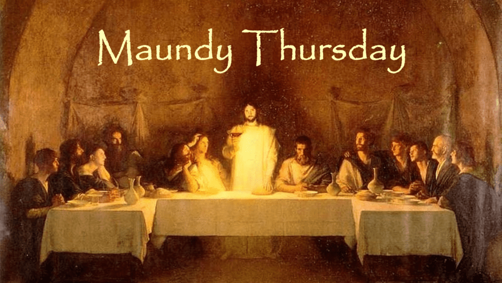 ON FACEBOOK ONLY – Daily Services Thursday 9th April 2020 MAUNDY THURSDAY