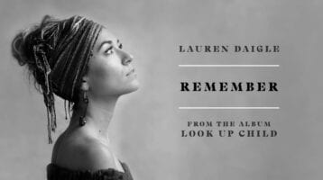 Hymn for Today:  Lyrics - Lauren Daigle ~ I Remember (Lyrics)