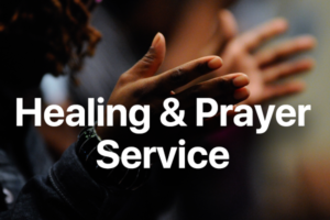 Worship Together - Healing and Prayer Ministry - 30th September 2019
