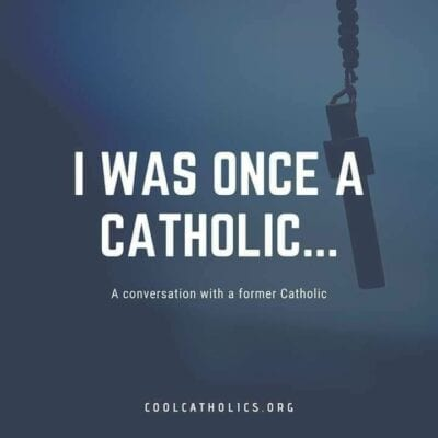 "Blog Topic: ""I was a Catholic once"""