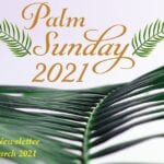 Newsletter: 28th March 2021 -Palm Sunday of The Passion of The Lord