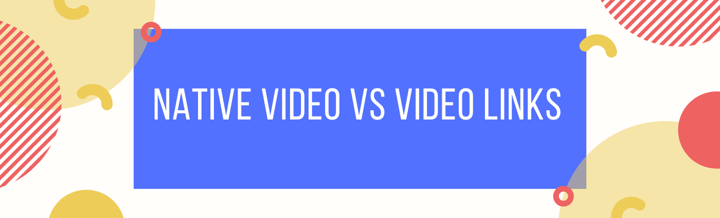 Native video and video links