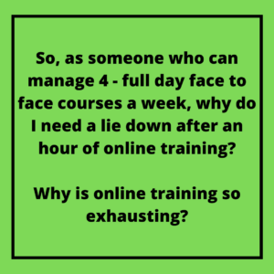 WHy online training makes you tired