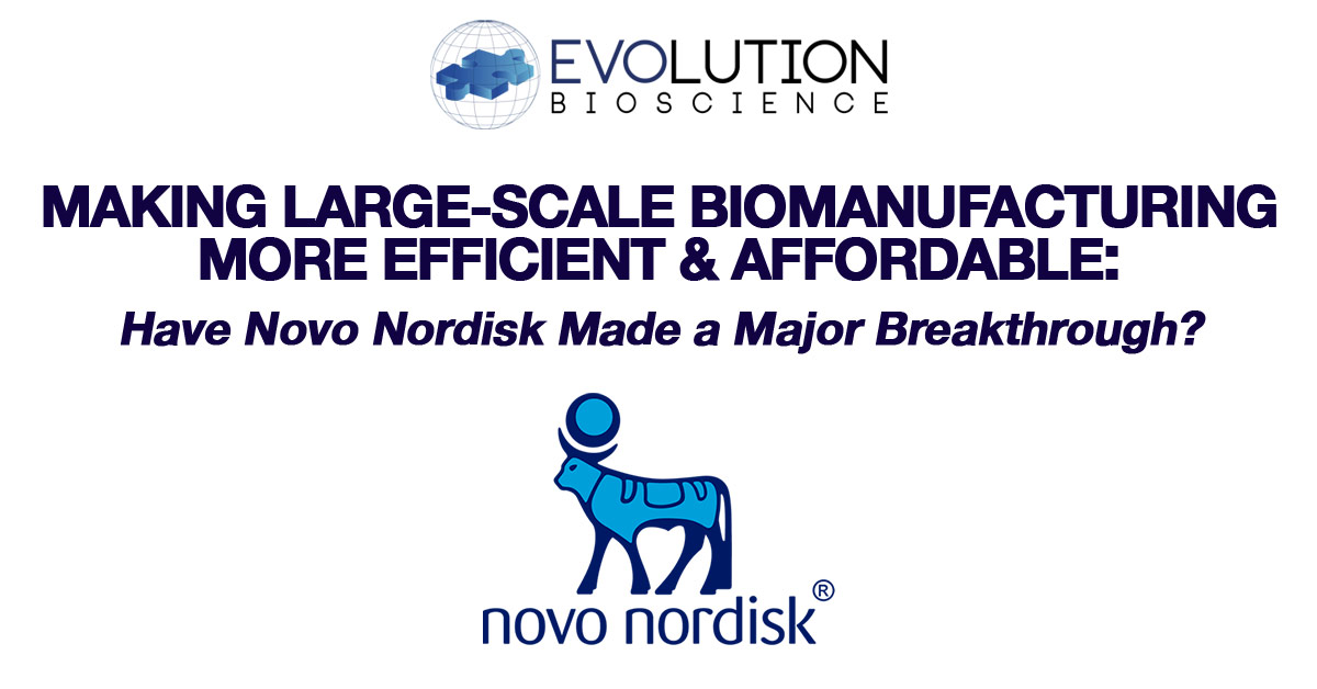 More Efficient and Affordable Large-Scale Biomanufacturing: Have Novo Nordisk Foundation Made a Major Breakthrough?