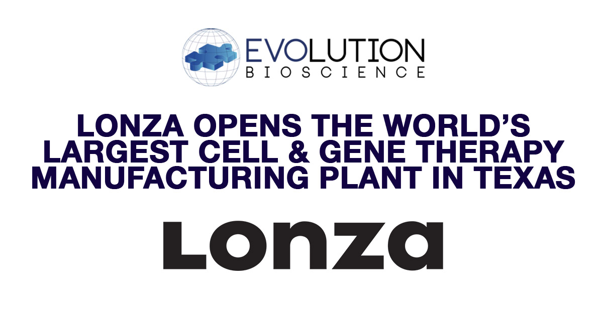 Lonza Opens the World's Largest Cell & Gene Therapy Manufacturing Plant in Texas