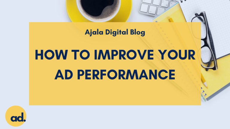 Ajala Digital Blog: How To Improve Your Ad Performance