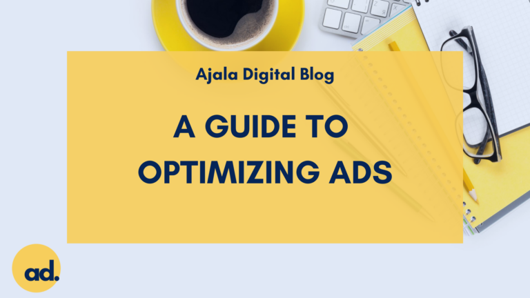 Ajala Digital Blog: A Guide to Optimizing Ads