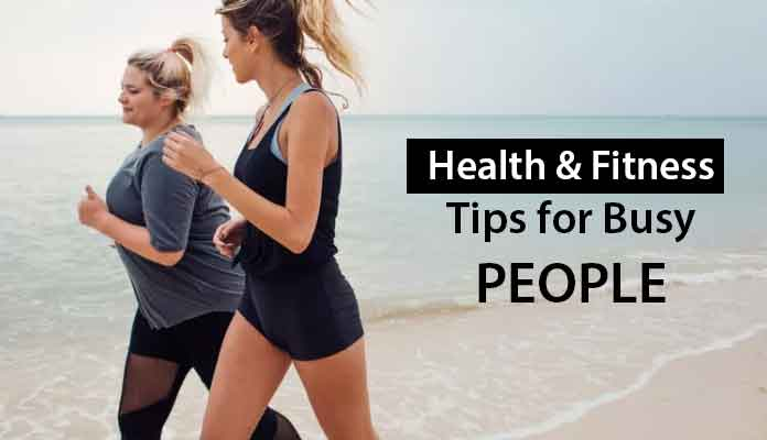 Health & fitness tips for Busy People