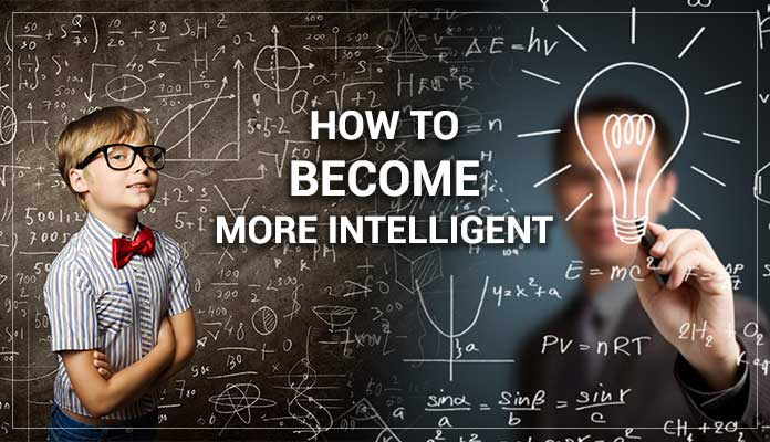 Become more intelligent