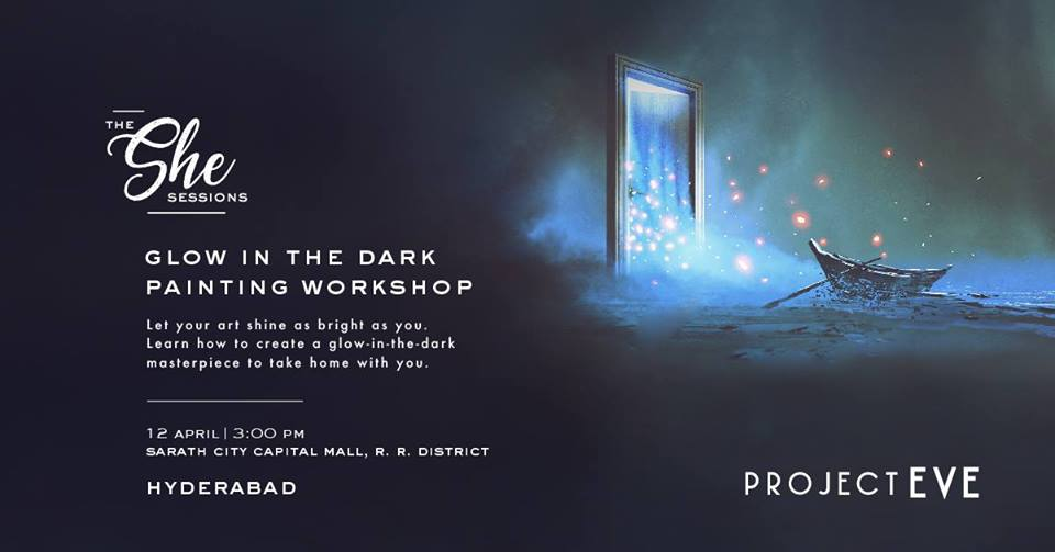 The She Sessions: Glow in the Dark Painting Workshop (Hyderabad)