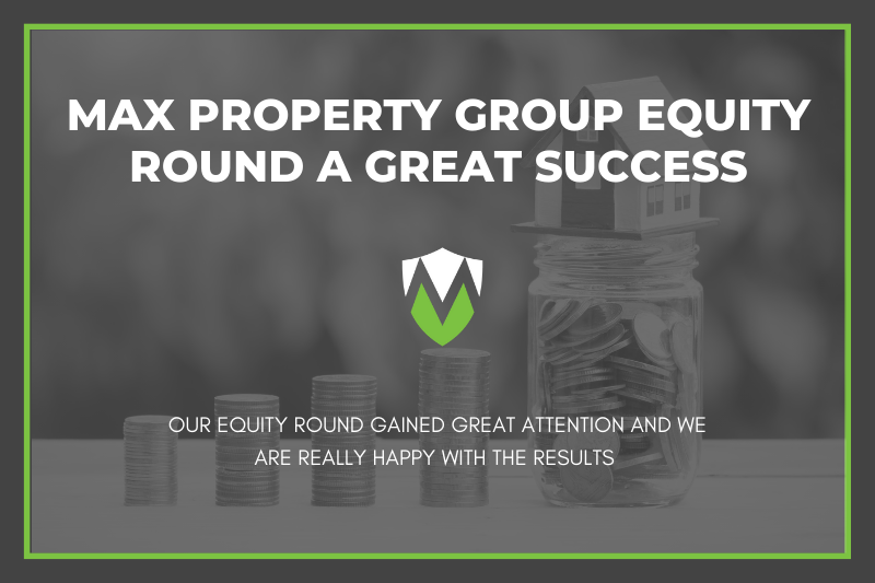 Max Property Group Equity Round A Great Success