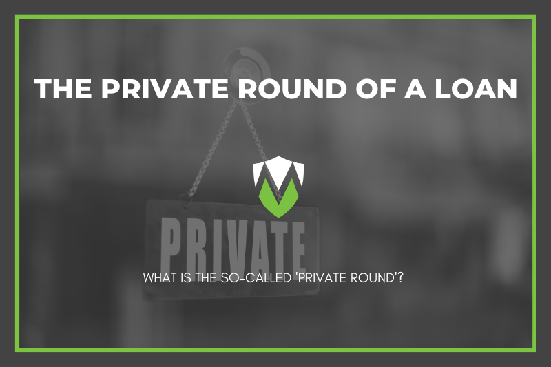 The Private Round of A Loan