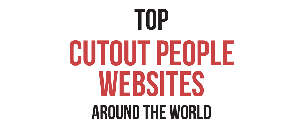 List of TOP CUTOUT PEOPLE WEBSITES around the world