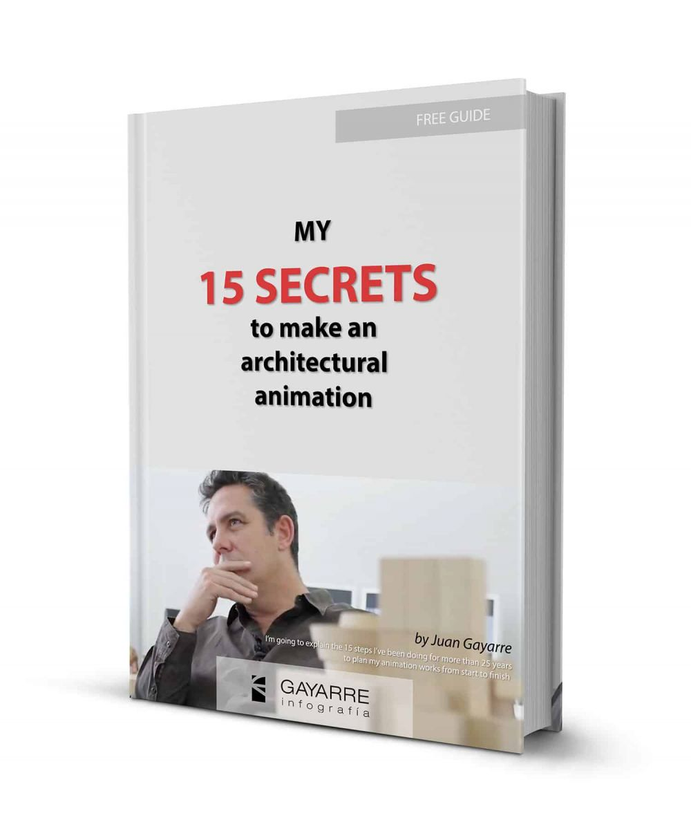 My 15 secrets to make an architectural animation by Juan Gayarre