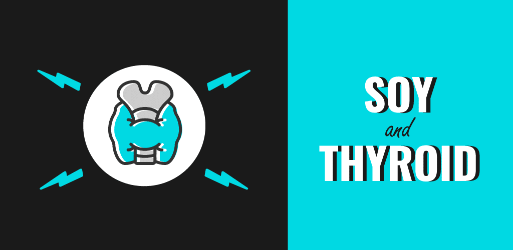Soy and Thyroid