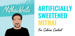 Artificially Sweetened Mithai - Header Image