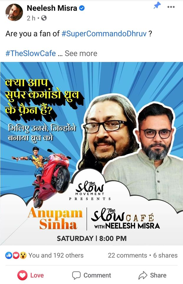 Neelesh Misra - The Slow Cafe with Anupam Sinha - Creator Of Super Commando Dhruv