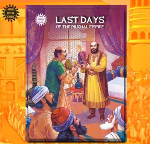 Last Days Of The Mughal Empire - Amar Chitra Katha
