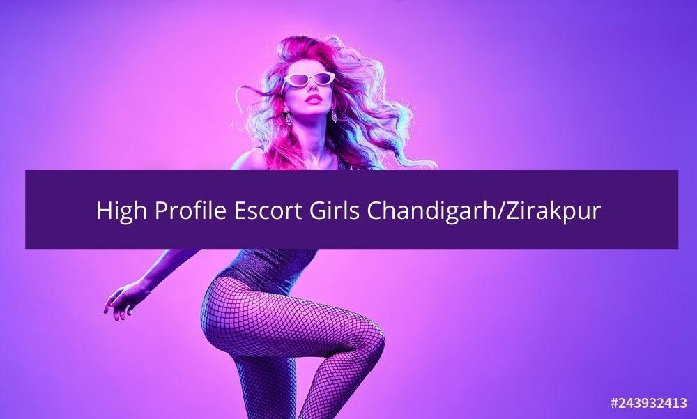 high profile escort girls chandigarh/zirakpur