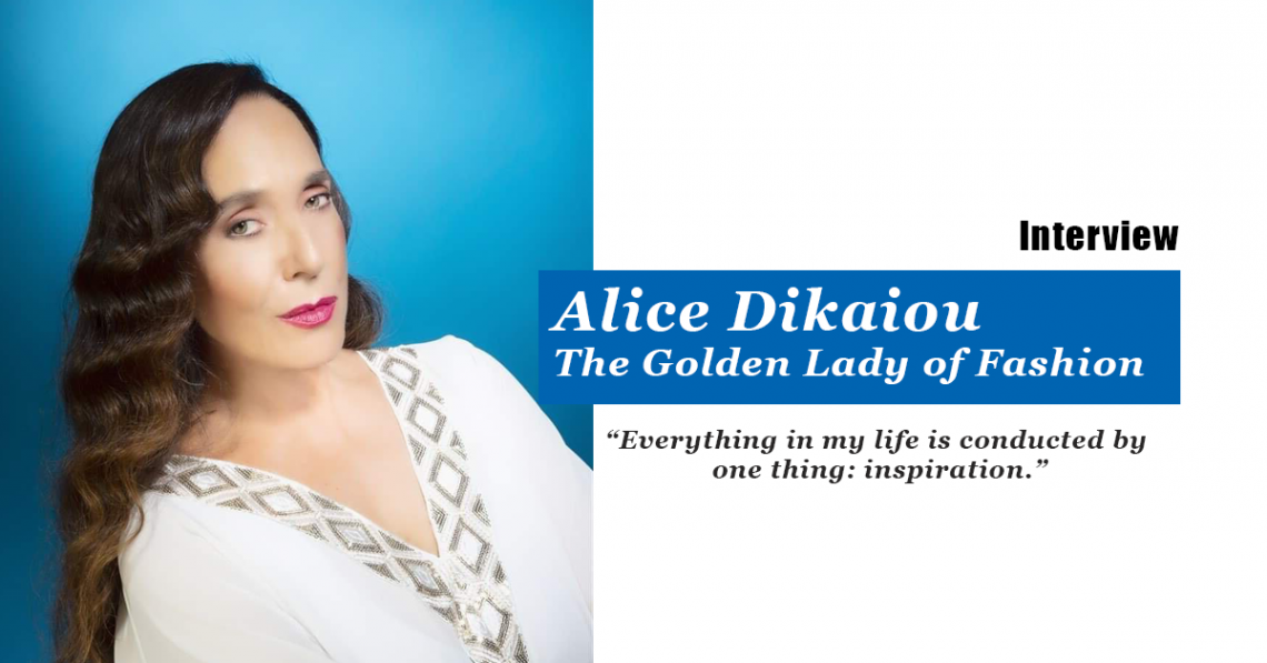 ALICE DIKAIOU – The golden lady of fashion