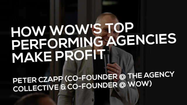How Wow's Top Performing Agencies Make Profit