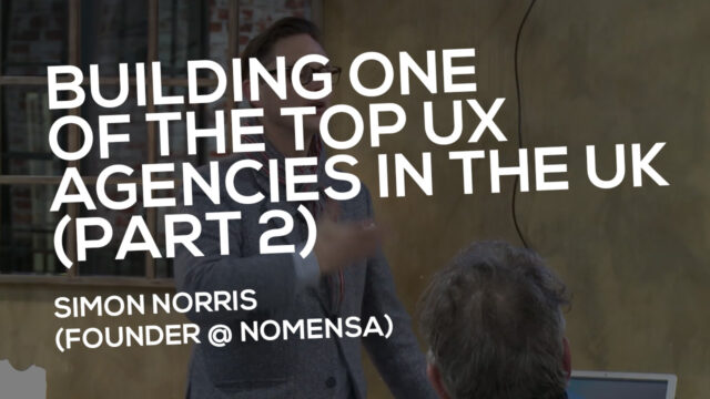 Building one of the top UX Agencies in the UK (Part 2)