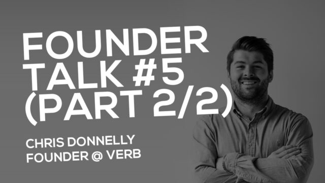 FOUNDER TALK EP5:  Chris Donnelly (Verb)  PART 2 AUDIO ONLY!  Please download to listen!