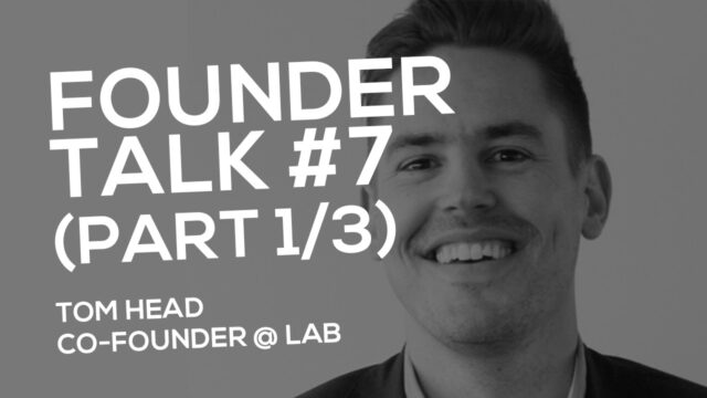 FOUNDER TALK EP7:  Tom Head (LAB)  PART 1 AUDIO ONLY!  Please download to listen!
