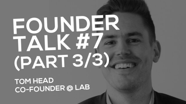 FOUNDER TALK EP7:  Tom Head (LAB)  PART 3 AUDIO ONLY!  Please download to listen!