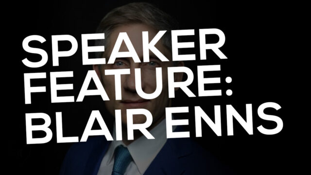 Speaker Feature: Blair Enns