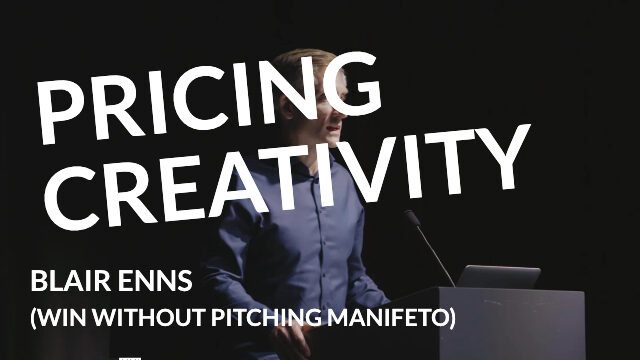 Pricing Creativity:  Blair Enns (Win Without Pitching)