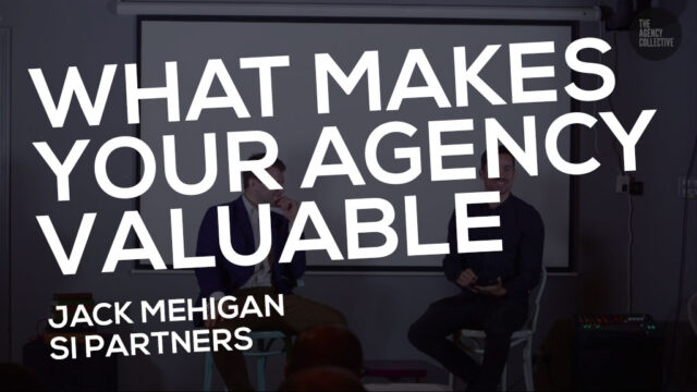 What Makes Your Agency Valuable  Jack Mehigan  SI Partners