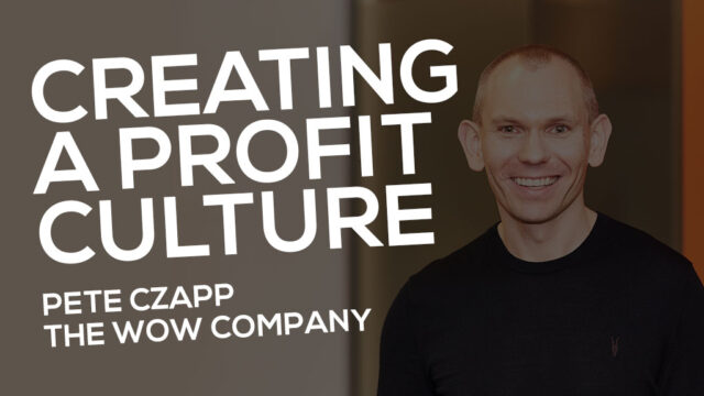 Episode 3 - Creating A Profit Culture